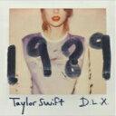 【送料無料】 Taylor Swift テイラースウィフト / 1989 (デラックスエディション) 【CD】