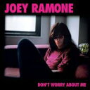 Artist Name: J - Joey Ramone / Don't Worry About Me 輸入盤 【CD】