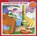 艺人名: W - Weather Report ウェザーリポート / Mr.gone 輸入盤 【CD】