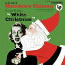 艺人名: R - Rosemary Clooney ローズマリークルーニー / Irving Berlin's White Christmas (Expanded Edition) 輸入盤 【CD】