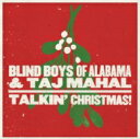 Artist Name: B - Blind Boys Of Alabama / Taj Mahal / Talkin' Christmas! 輸入盤 【CD】
