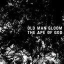 Artist Name: O - Old Man Gloom / Ape Of GodII 【CD】