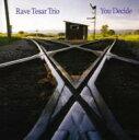艺人名: R - 【送料無料】 Rave Tesar / You Decide 輸入盤 【CD】