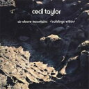 Artist Name: C - Cecil Taylor セシールテイラー / Air Above Mountains 【CD】