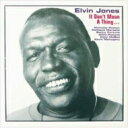 Artist Name: E - Elvin Jones エルビンジョーンズ / It Don't Mean A Thing 【CD】