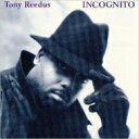 藝人名: T - Tony Reedus / Incognito 【CD】