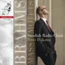 Brahms ブラームス / カノン・ミサ、モテット集、祝辞と格言 ダイクストラ&スウェーデン放送合唱団 輸入盤
