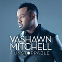 Artist Name: V - Vashawn Mitchell / Unstoppable - Extended Play 輸入盤 【CD】