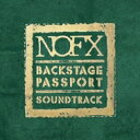 艺人名: N - NOFX ノーエフエックス / Backstage Passport Soundtrack 輸入盤 【CD】