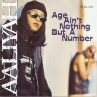 Aaliyah アリーヤ / Age Aint Nothing But A Number 輸入盤 【CD】