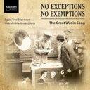 【送料無料】 No Exceptions No Exemptions-great War Songs: Tritschler(T) Martineau(P) 輸入盤 【CD】