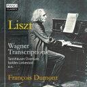 作曲家名: Ra行 - Liszt リスト / ワーグナー・トランスクリプション集 フランソワ・デュモン 輸入盤 【CD】