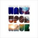 艺人名: J - 【送料無料】 Jonathan Kreisberg ジョナサンクレイズバーグ / Wave Upon Wave 輸入盤 【CD】