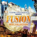Omnibus - 角松敏生プレゼンツ FUSION BEST COLLECTION 【CD】