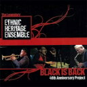 艺人名: E - Ethnic Heritage Ensemble / Black Is Back: 40th Anniversary Project 輸入盤 【CD】