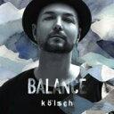 Kolsch / Balance Presents Kolsch 輸入盤 【CD】
