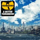 Artist Name: W - WU-TANG CLAN ウータンクラン / Better Tomorrow 輸入盤 【CD】