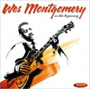 Artist Name: W - 【送料無料】 Wes Montgomery ウェスモンゴメリー / Early Recordings From 1949-1958 In The Beginning 輸入盤 【CD】