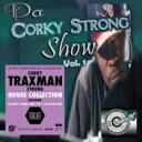 藝人名: C - Corky Traxman Strong / Da Corky Strong Show Vol. 1 【CD】