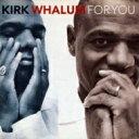 艺人名: K - Kirk Whalum カークウェイラム / For You 【CD】