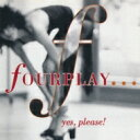 Fourplay フォープレイ / Yes Please 【CD】