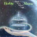 Artist Name: H - Herbie Mann ハービーマン / Bird In A Silver Cage 【CD】