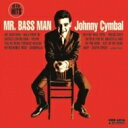 藝人名: J - Johnny Cymbal / Mr. Bassman 【CD】