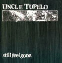 藝人名: U - Uncle Tupelo / Still Feel Gone 輸入盤 【CD】