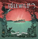 艺人名: I - Idlewild アイドルワイルド / Everything Ever Written 【CD】