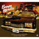 Crazy Ken Band クレイジーケンバンド / BROWN METALLIC 【LP】