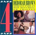Artist Name: D - Deborah Brown / Jazz Four Jazz 【CD】