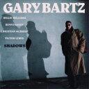 艺人名: G - Gary Bartz ゲイリーバーツ / Shadows 【CD】