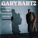 Artist Name: G - Gary Bartz ゲイリーバーツ / Shadows 【CD】