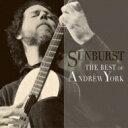 【送料無料】 Andrew York: Sunburst-the Best Of Andrew York 【CD】