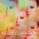 Artist Name: K - Kelly Clarkson ケリークラークソン / Piece By Piece 輸入盤 【CD】