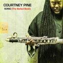 【送料無料】 Courtney Pine コートニーパイン / Song (The Ballad Book) 輸入盤 【CD】