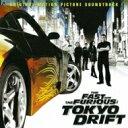 ワイルド スピードx3: Tokyo Drift / ワイルド・スピードX3 TOKYO DRIFT オリジナル・サウンドトラック 【CD】