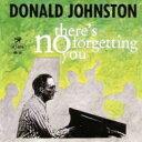 【送料無料】 Donald Johnston / There's No Forgetting You 輸入盤 【CD】