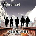 Artist Name: Z - ZEBRAHEAD ゼブラヘッド / Early Years - Revisited 輸入盤 【CD】