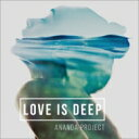 Artist Name: A - Ananda Project アナンダプロジェクト / I Love Is Deep 【CD】