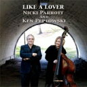 艺人名: N - 【送料無料】 Nicki Parrott / Ken Peplowski / Like A Lover 【SACD】