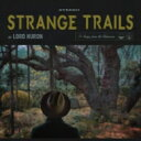 藝人名: L - Lord Huron / Strange Trails 輸入盤 【CD】