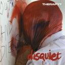 藝人名: T - 【送料無料】 Therapy / Disquiet 輸入盤 【CD】