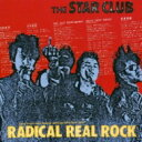 艺人名: Sa行 - 【送料無料】 THE STAR CLUB スタークラブ / RADICAL REAL ROCK 【SHM-CD】