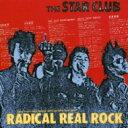 艺人名: Sa行 - 【送料無料】 THE STAR CLUB スタークラブ / RADICAL REAL ROCK 【SHM-CD】