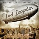 楽天ローチケHMV 1号店Led Zeppelin レッドツェッペリン / Homage To The Legend 輸入盤 【CD】