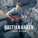 Artist Name: B - Bastian Baker / Lovers In Japan 【CD】
