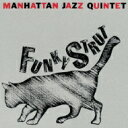 MANHATTAN JAZZ QUINTET マンハッタンジャズクインテット / Funky Strut 【CD】