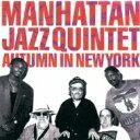 MANHATTAN JAZZ QUINTET マンハッタンジャズクインテット / Autumn In New York 【CD】