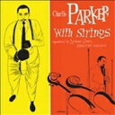 Artist Name: C - 【送料無料】 Charlie Parker チャーリーパーカー / Complete Charlie Parker With Strings 輸入盤 【CD】